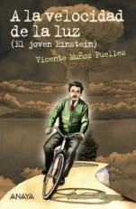 A la velocidad de la luz (El joven Einstein) Vicente Muñoz Puelles