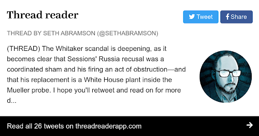"Thread by @SethAbramson: ""(THREAD) The Whitaker scandal is deepening, as it becomes clear that Sessions' Russia recusal was a coordinated sham and his firing an act o […]"""
