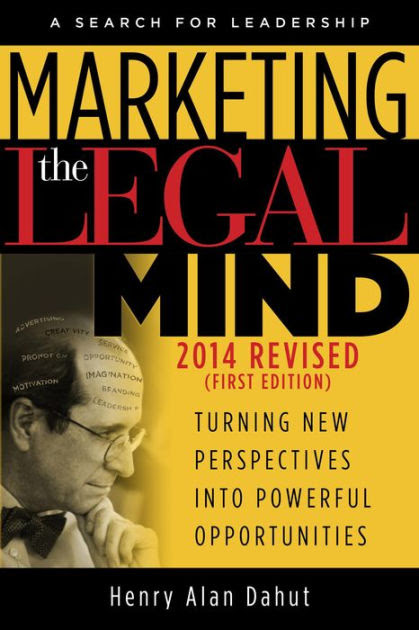 Marketing the Legal Mind: A Search For Leadership - 2014