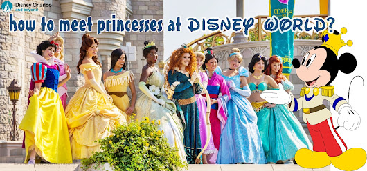 Disney Character | How to meet princesses at Disney World? - Disney Orlando And Beyond