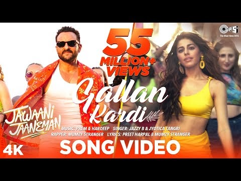 Gallan Kardi Song Lyrics - Jawaani Jaaneman | Saif Ali Khan, Tabu, Alaya F|Jazzy B, Jyotica, Mumzy, Prem-Hardeep