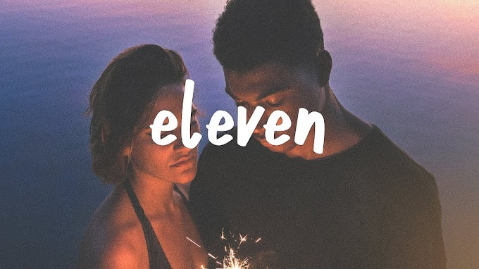 Khalid - Eleven song Lyrics