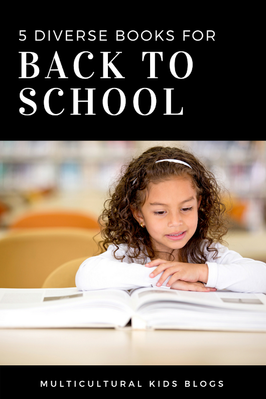 5 Diverse Back to School Picture Books - Multicultural Kid Blogs