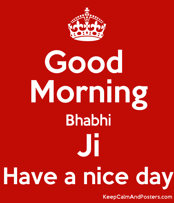 Good Morning Bhabhi Ji Have A Nice Day Keep Calm And Posters