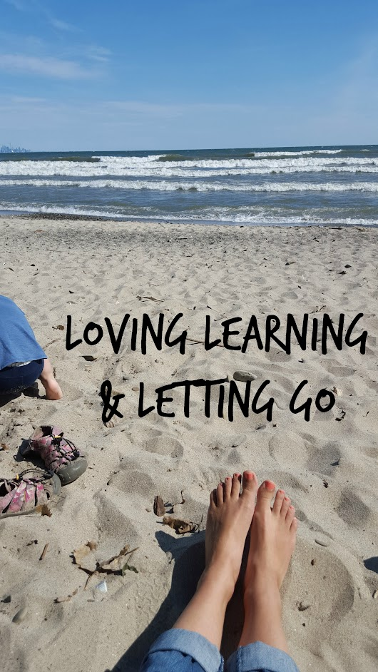 Loving Learning & Letting Go