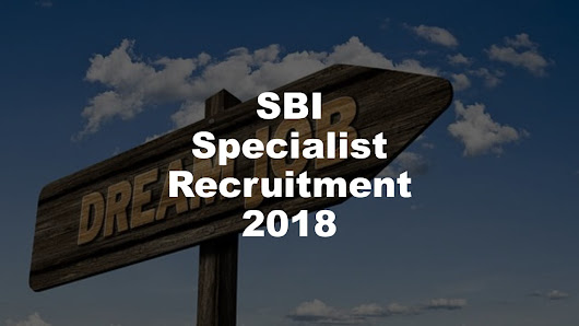 SBI Recruitment 2018 Specialist Cadre Officers - Yobankexams