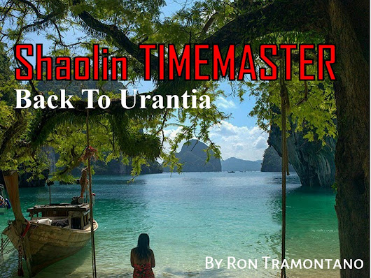 Shaolin Time Master/Back To Urantia by Ron Tramontano — Kickstarter