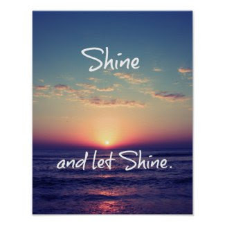 Shine and Let Shine Inspirational Quote
