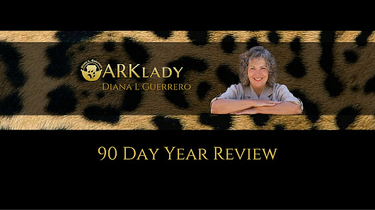 90 Day Year™ Review - Diana L Guerrero