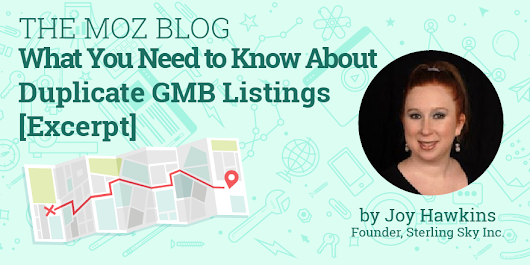 What You Need to Know About Duplicate GMB Listings [Excerpt from the Expert's Guide to Local SEO]