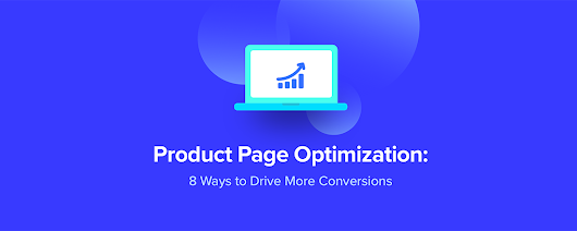 Product Page Optimization: 8 Ways to Drive More Conversions | Wisepops