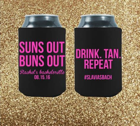Suns Out, Buns Out is the perfect koozie design for your