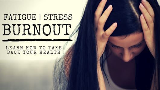 Stress, Fatigue & Burnout - What You Need to Know About Cortisol & Adrenal Fatigue