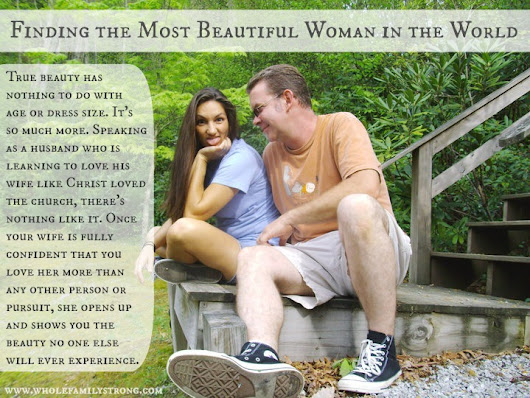 Finding the Most Beautiful Woman in the World - Whole Family Strong