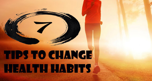 7 Insanely Inspirational Tips to Change Your Health Habits