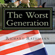 The Worst Generation: Richard Rathmann: 9781481046251: Amazon.com: Books