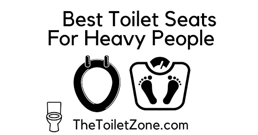 Best Toilet Seats For Heavy People | Extra Large, Heavy-Duty & Oversized | The Toilet Zone