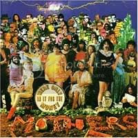 WE´RE ONLY IN IT FOR THE MONEY, la inspirada respuesta instantánea de Frank Zappa y sus Mothers of Invention