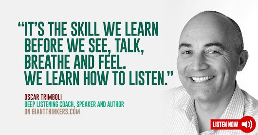 Oscar Trimboli, specialist coach in deep listening on how to listen beyond the words - Giant Thinkers