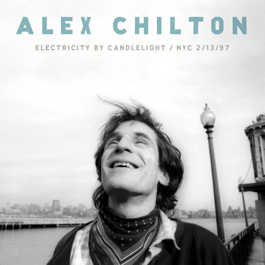 Alex Chilton -Electricity By Candlelight (4 Song Sampler)