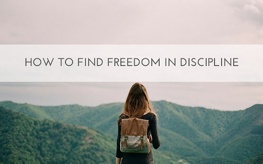 Finding Freedom in Discipline