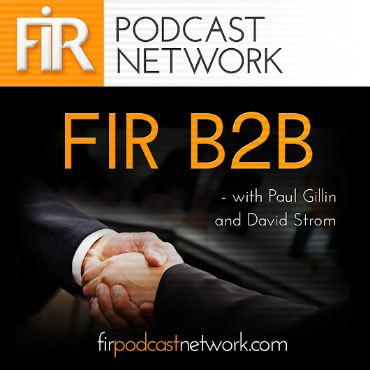 #29: Social Makeover for an Industrial Giant - FIR Podcast Network