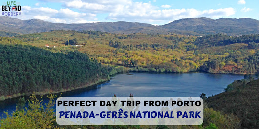 Peneda Gerês National Park - Portugal. A perfect day trip from Porto - Life Beyond Borders