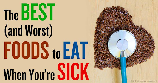 Worst and Best Foods to Eat When Sick