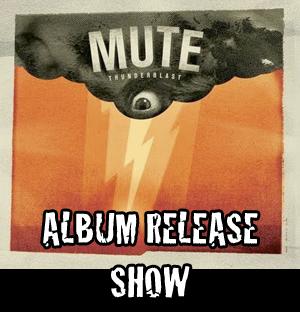<center>[VIDEO] Mute - Album Release Show</center>