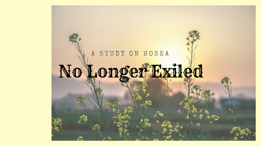 No Longer Exiled: Part Two, Hosea