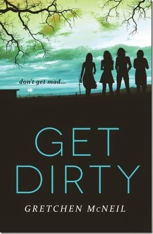 Get Dirty (Don't Get Mad, #2) by Gretchen McNeil