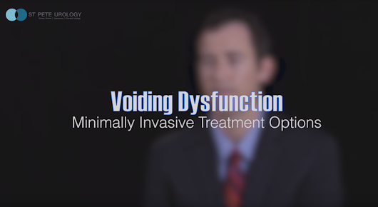 What is Voiding Dysfunction? Treating it Using a Minimally Invasive Procedure | St Pete Urology