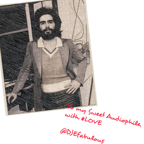 To My Sweet Audiophile (A Tribute Mix to David Mancuso - RIP) by DJEfabulous