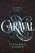 Title: Caraval, Author: Stephanie Garber