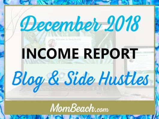 December Income Report: 2 Month Old Blog and Side Hustles - Mom Beach