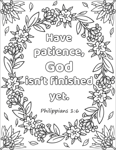 have patience god isn't finished yet coloring page  free