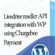 Livedrive reseller API integration with WordPress using Chargebee - Plugins Cart
