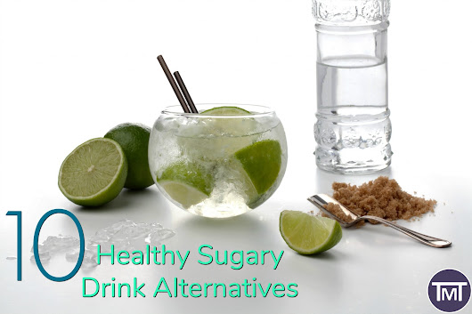 10 Healthy Sugary Drink Alternatives - The Mummy Toolbox