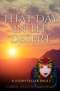 That Day in the Desert by Carol Holland March