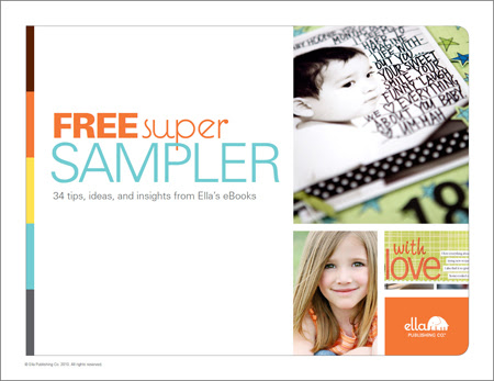 FREE Super Sampler: 34 tips, ideas, and insights  from Ella's eBooks