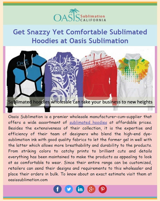 Oasis Sublimation - Sublimated Hoodies Get Snazzy Yet Comfortable...