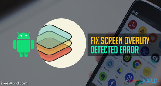 "How to Fix ""Screen Overlay Detected"" Issue in any Android Device"