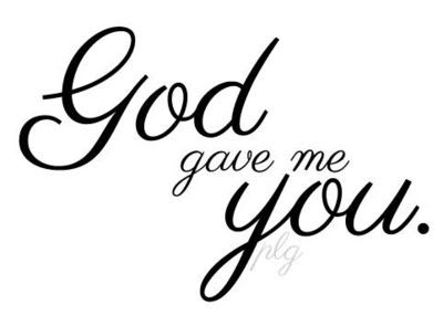 God Gave Me You Inspiring Quotes And Sayings Juxtapost