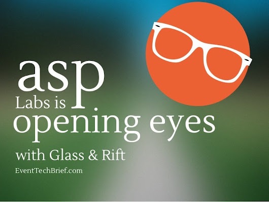 ASP Labs is Opening Eyes with Glass & Rift
