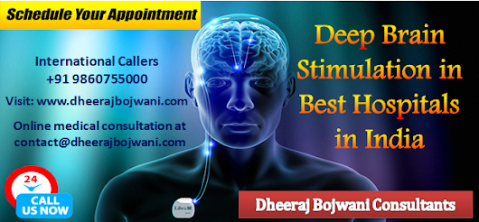 Numerous Medical Tourists reaping the benefits of low Deep Brain Stimulation Cost in Best Hospitals…