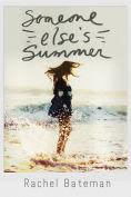 Title: Someone Else's Summer, Author: Rachel Bateman