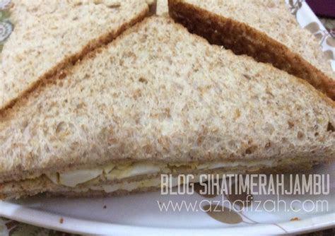resepi sandwich telur blog sihatimerahjambu