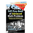 SAT Prep Book of Advanced Math Problems: 192 Level 3, 4 and 5 SAT Math Problems Arranged By Topic And Difficulty Level: Steve Warner Ph.D.: 9781493612079: Amazon.com: Books