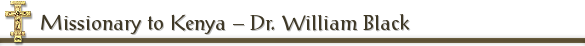 Missionary to Kenya – Dr. William Black