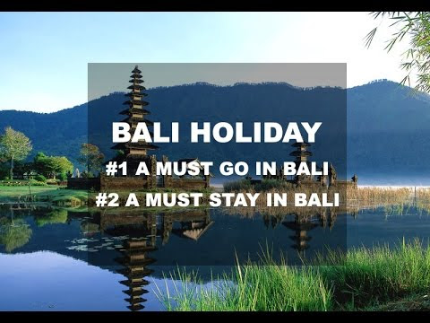 BALI HOLIDAYS : Where To Go and Stay In Bali